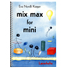 Mix max for mini